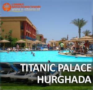 hotel Titanic Palace Hurghada Egipt